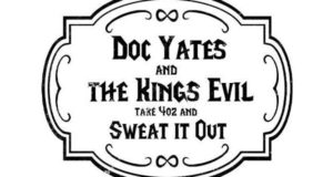 Doc Yates and the Kings Evil – Sweat It Out – Album Review