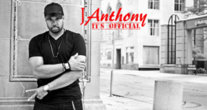 J-Anthony – It's Official – Video Review